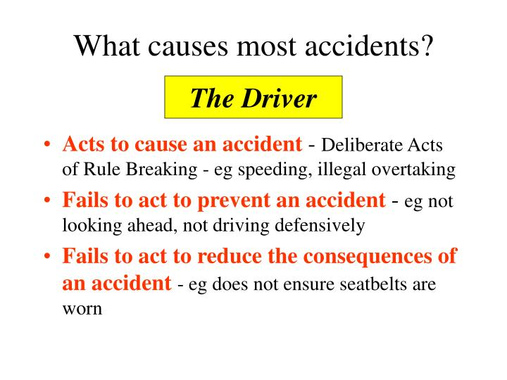 What causes most accidents?