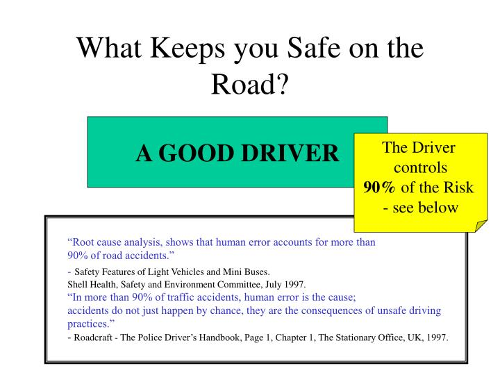 What Keeps you Safe on the Road?