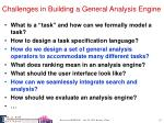challenges in building a general analysis engine