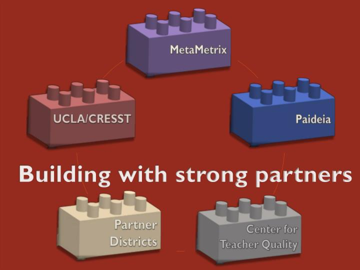 Building with strong partners