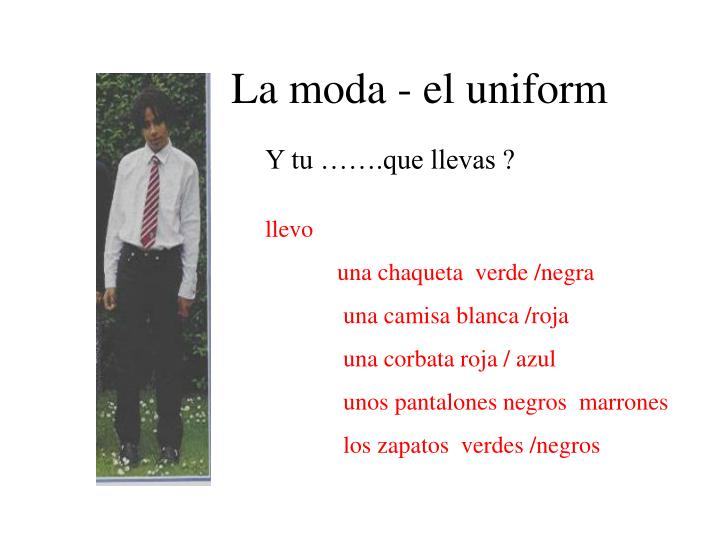 La moda - el uniform