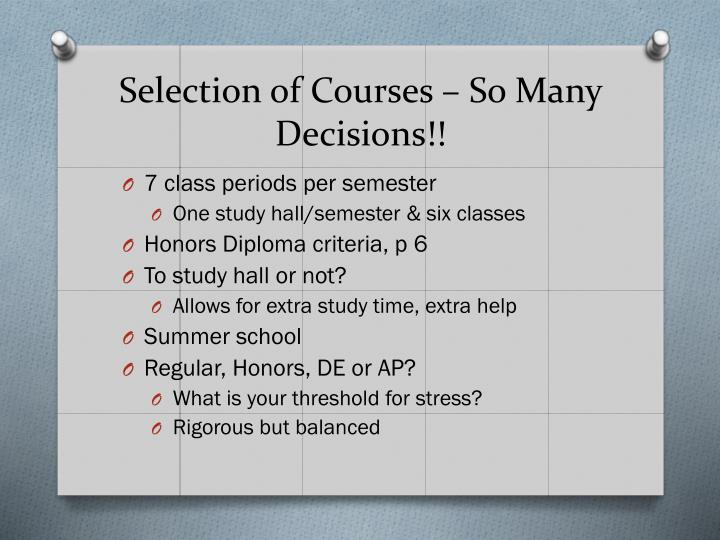 Selection of Courses – So Many Decisions!!