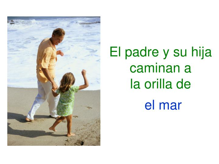 El padre y su hija caminan a
