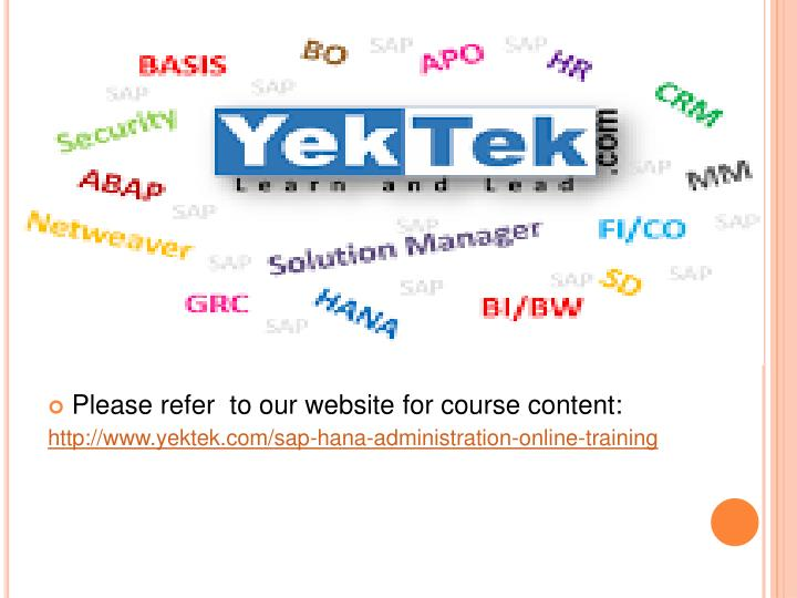 Please refer  to our website for course content: