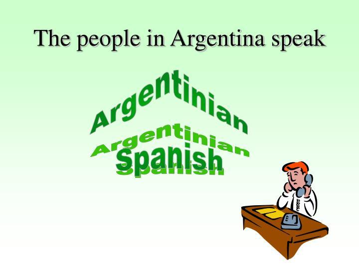 The people in Argentina speak