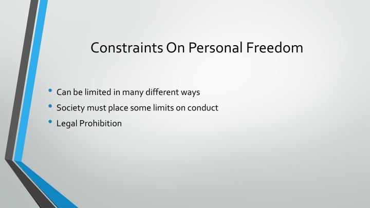 Constraints On Personal Freedom