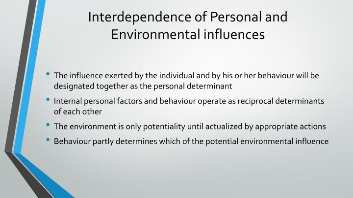 Interdependence of Personal and Environmental influences