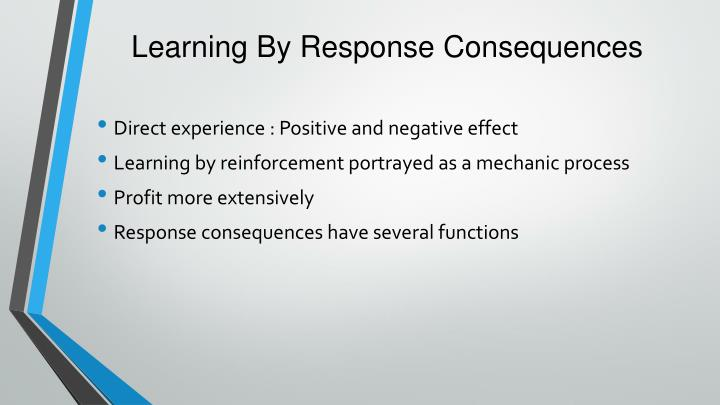 Learning by response consequences