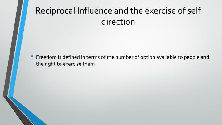 Reciprocal Influence and the exercise of self direction