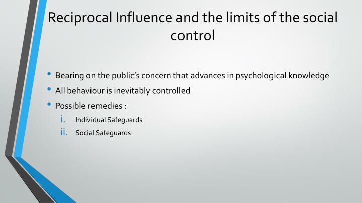 Reciprocal Influence and the limits of the social control