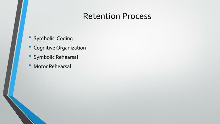 Retention Process