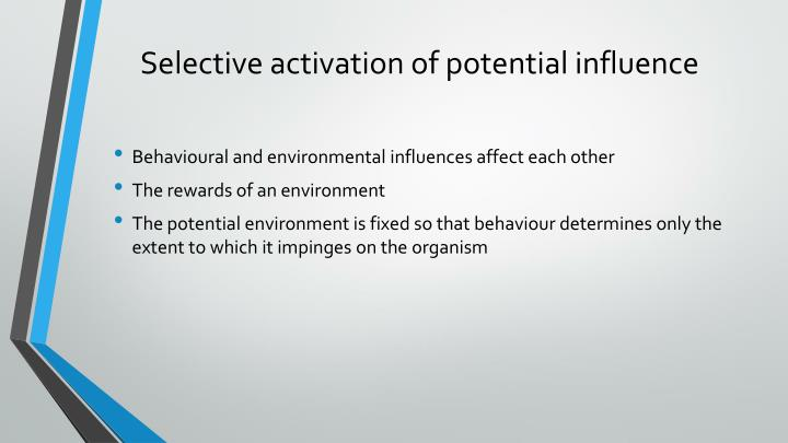 Selective activation of potential influence