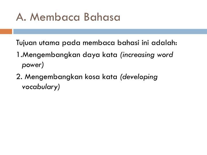 A. Membaca Bahasa