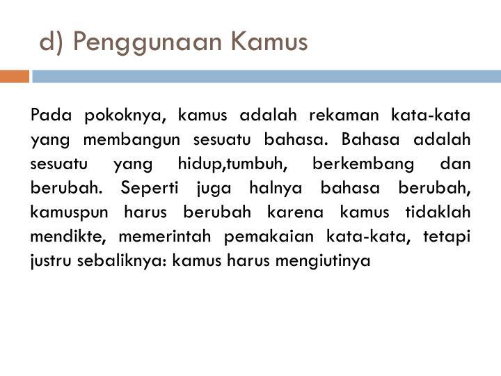 d) Penggunaan Kamus