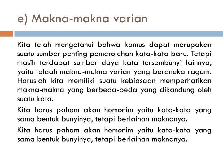 e) Makna-makna varian