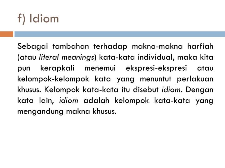 f) Idiom