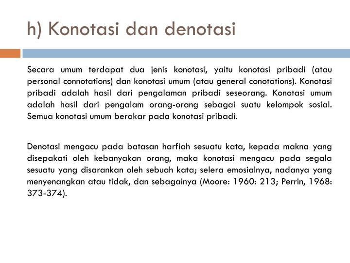 h) Konotasi dan denotasi