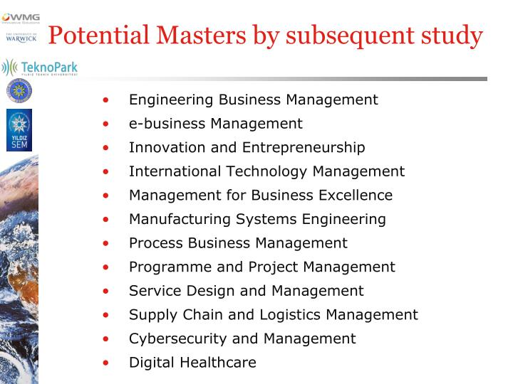Potential Masters by subsequent study