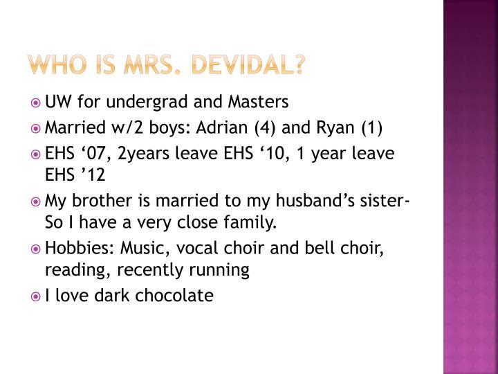 Who is Mrs. DEVIDAL?