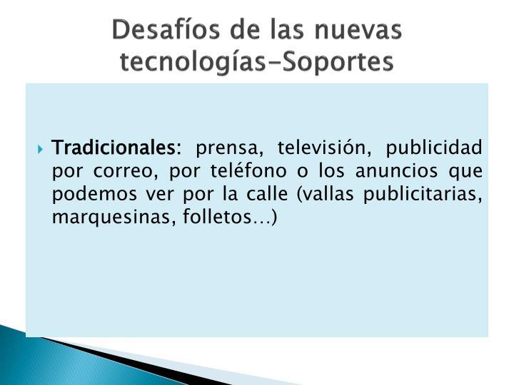 Desafíos de las nuevas tecnologías-Soportes