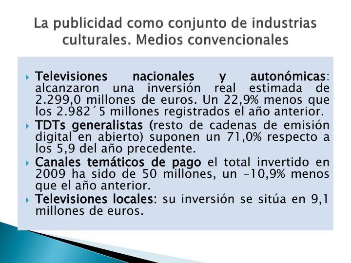 La publicidad como conjunto de industrias culturales. Medios convencionales