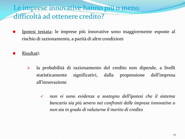 Le imprese innovative hanno più o meno difficoltà ad ottenere credito?
