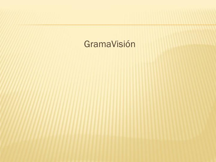 GramaVisión