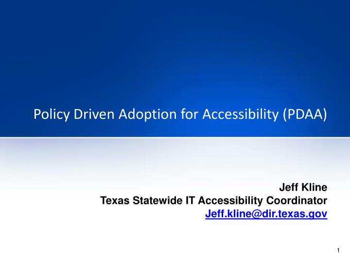 Policy driven adoption for accessibility pdaa