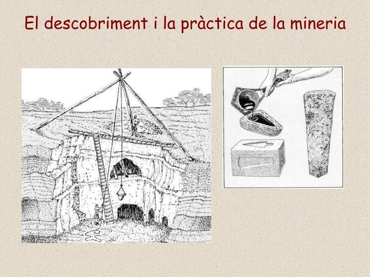 El descobriment i la pràctica de la mineria