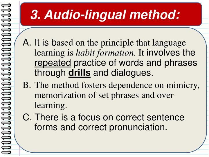 3. Audio-lingual method: