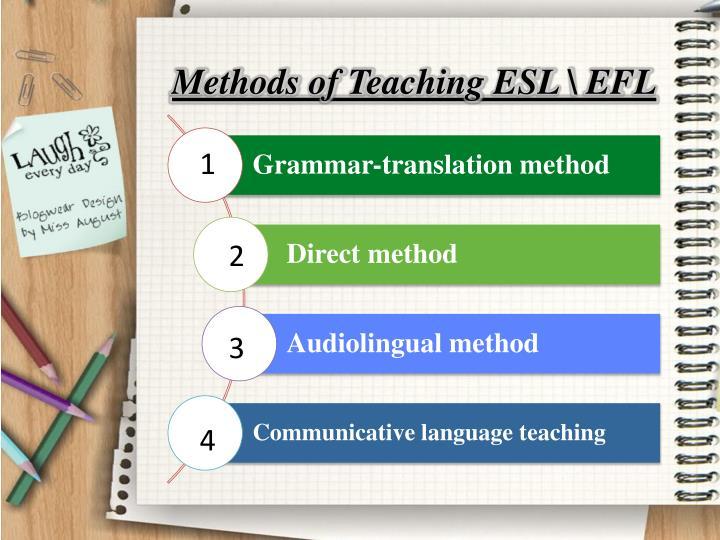 Methods of Teaching ESL \ EFL