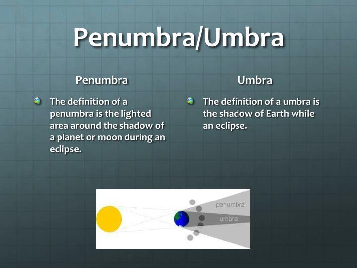 Penumbra/Umbra