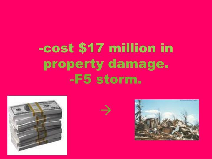 -cost $17 million in