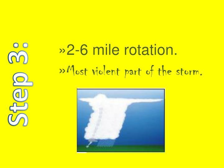 2-6 mile rotation.