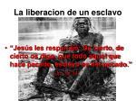la liberacion de un esclavo