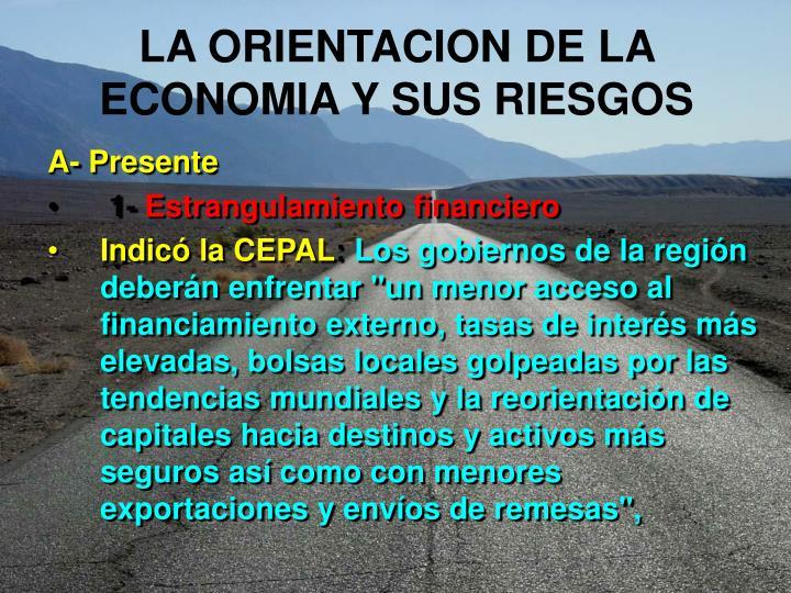 LA ORIENTACION DE LA ECONOMIA Y SUS RIESGOS