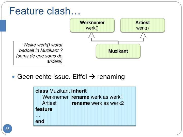 Feature clash…