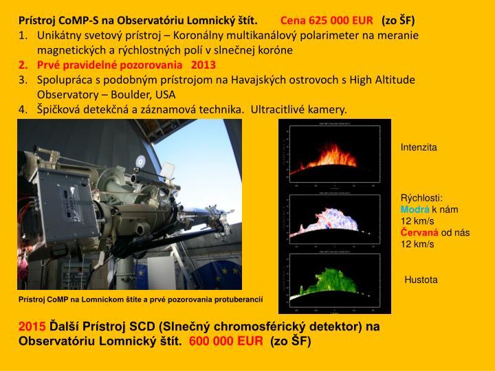 Prístroj CoMP-S na Observatóriu Lomnický štít.