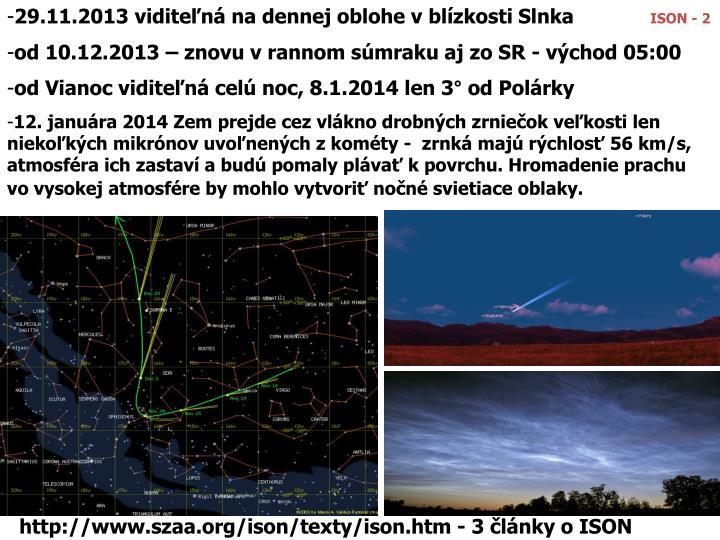 29.11.2013 viditeľná na dennej oblohe v blízkosti Slnka