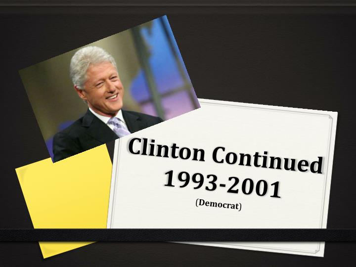 Clinton continued 1993 2001