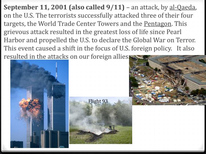 September 11, 2001 (also called 9/11)