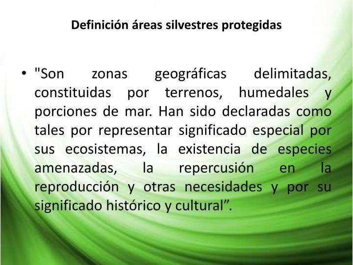 Definición áreas silvestres protegidas
