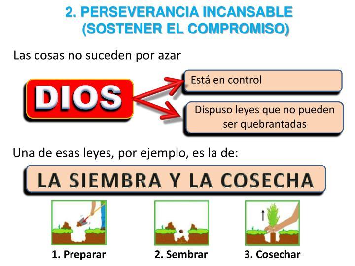 2. Perseverancia incansable (sostener el compromiso)