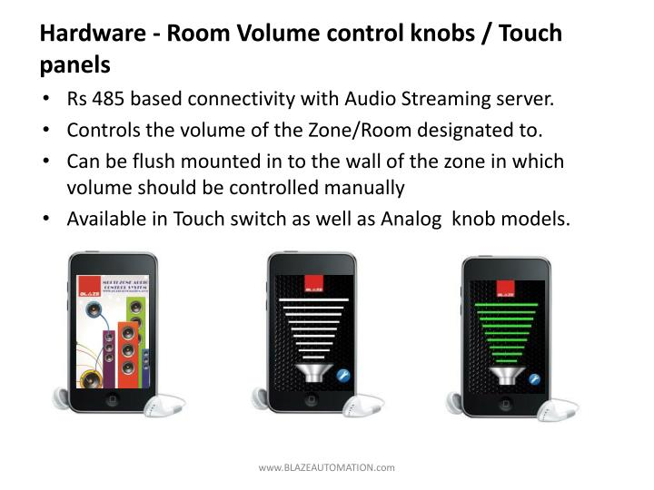 Hardware - Room Volume control knobs / Touch panels