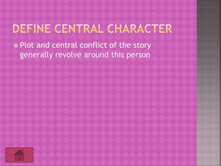 Define Central character