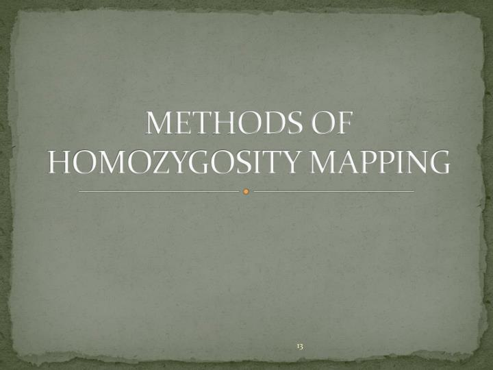 METHODS OF HOMOZYGOSITY MAPPING