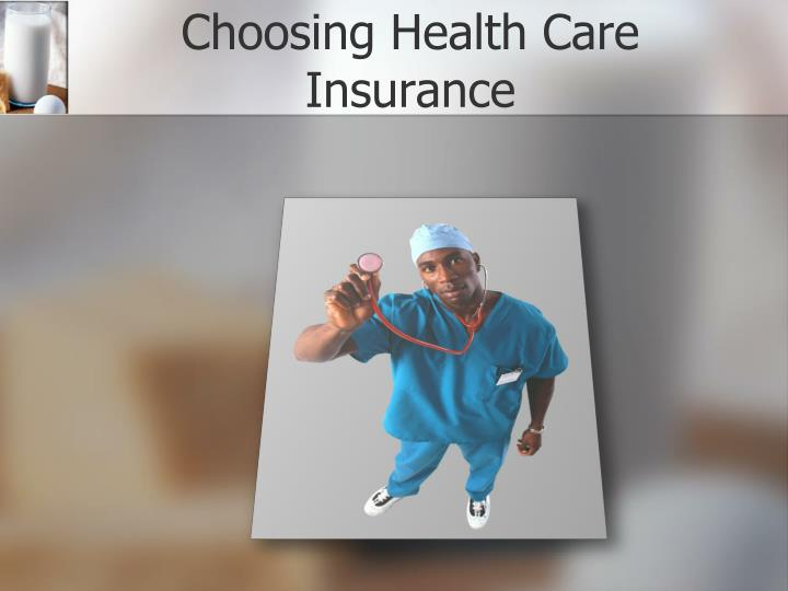 Choosing Health Care Insurance