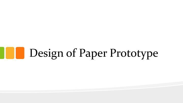 Design of Paper Prototype