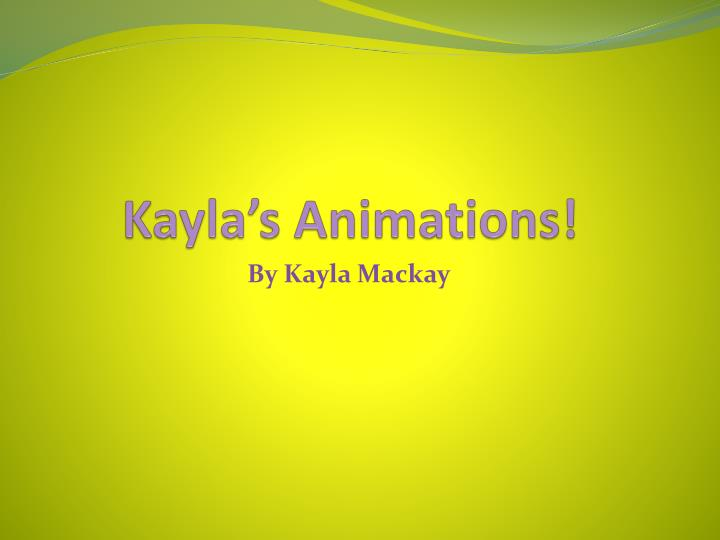 Kayla s animations