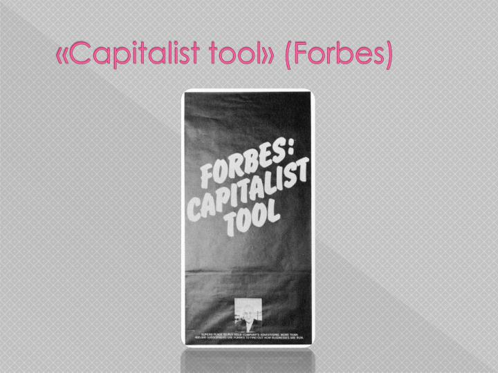 Capitalist tool (Forbes)